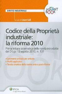 Libro Codice della proprietà industriale: la riforma 2010