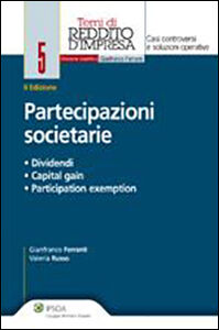 Libro Partecipazioni societarie. Dividendi, capital gain, participation exemption Gianfranco Ferranti , Valeria Russo