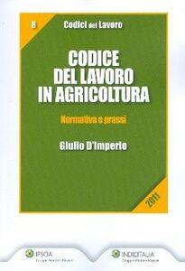 Libro Codice del lavoro in agricoltura. Normativa e prassi