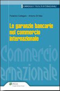 Foto Cover di Le garanzie bancarie nel commercio internazionale, Libro di Federico Callegaro,Antonio Di Meo, edito da Ipsoa