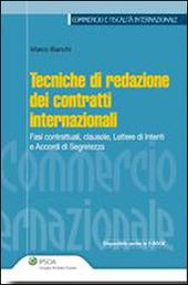 Tecniche di redazione dei contratti internazionali. Fasi contrattuali, clausole, lettere di intenti e accordi di segretezza