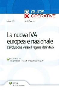 Libro La nuova IVA europea e nazionale. L'evoluzione verso il regime definitivo Paolo Centore