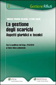 Libro La gestione degli scarichi. Aspetti giuridici e tecnici Viviana M. Balossi , Ettore Sassi