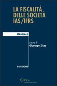 Libro La fiscalità delle società IAS/IFRS Giuseppe Zizzo