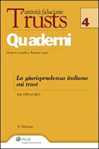 Foto Cover di La giurisprudenza italiana sui trust. Dal 1899 al 2011, Libro di Maurizio Lupoi, edito da Ipsoa