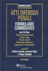 Libro Atti difensivi penali. Formulario commentato. Con CD-ROM