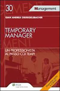 Libro Temporary manager. Un professionista al passo coi tempi G. Andrea Oberegelsbacher