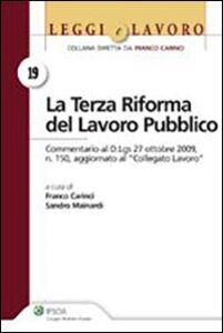 Foto Cover di La terza riforma del lavoro pubblico, Libro di Franco Carinci,Sandro Mainardi, edito da Ipsoa