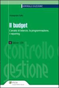 Libro Il budget. L'analisi di bilancio, la programmazione, il reporting Alessandro Tullio