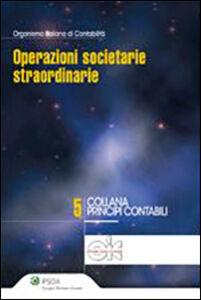 Foto Cover di Operazioni societarie straordinarie, Libro di  edito da Ipsoa