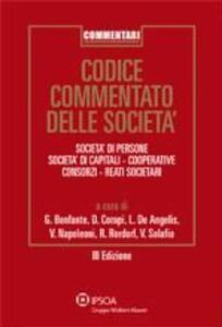 Codice commentato delle società. Società di persone, società di capitali, cooperative, consorzi, reati societari