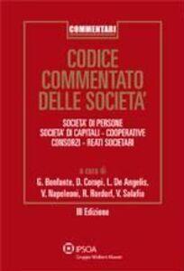 Libro Codice commentato delle società. Società di persone, società di capitali, cooperative, consorzi, reati societari