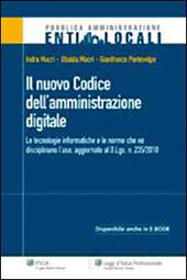 Il nuovo codice dell'amministrazione digitale. Le tecnologie informatiche e le nuove nome che ne disciplinano l'uso