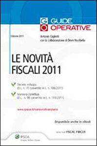Libro Le novità fiscali 2011 Antonio Gigliotti