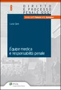 Libro Equipe medica e responsabilità penale Lucia Gizzi