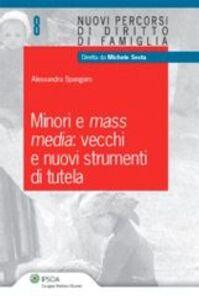 Libro Minori e mass media. Vecchi e nuovi strumenti di tutela Alessandra Spangaro