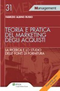 Foto Cover di Teoria e pratica del marketing degli acquisti, Libro di Albino Russo, edito da Ipsoa
