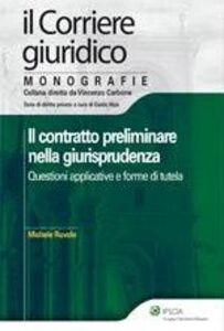 Libro Il contratto preliminare nella giurisprudenza. Questioni applicative e forme di tutela Michele Ruvolo