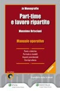 Foto Cover di Part-time e lavoro ripartito. Con CD-ROM, Libro di Massimo Brisciani, edito da Ipsoa