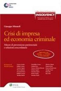 Libro Crisi di impresa ed economia criminale. Misure di prevenzione patrimoniale e soluzioni concordatarie