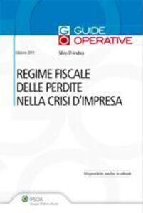 Libro Regime fiscale delle perdite nella crisi d'impresa Silvio D'Andrea