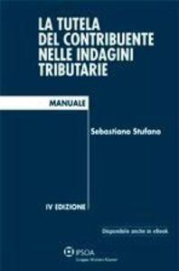 Libro La tutela del contribuente nelle indagini tributarie Sebastiano Stufano