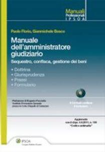 Foto Cover di Manuale dell'amministratore giudiziario. Con CD-ROM, Libro di Paolo Florio,Gianmichele Bosco, edito da Ipsoa