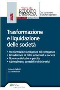 Libro Trasformazione e liquidazione delle società Roberto Belotti , Laura Bertozzi