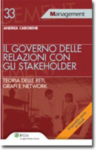 Libro Il governo delle relazioni con gli stakeholder Andrea Carobene