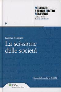 Foto Cover di La scissione delle società, Libro di Federico Magliulo, edito da Ipsoa
