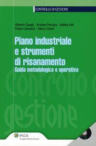 Foto Cover di Piano industriale e strumenti di risanamento. Guida metodologica e operativa. Con CD-ROM, Libro di  edito da Ipsoa