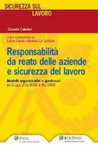 Libro Responsabilità da reato delle aziende e sicurezza del lavoro Giovanni Catellani , Letizia Davoli , Marilena La Grotteria