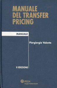 Foto Cover di Manuale del transfer pricing, Libro di Piergiorgio Valente, edito da Ipsoa