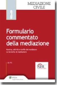Libro Formulario commentato della mediazione. Con CD-ROM Felice Ruschetta , Marcella Caradonna , Flavia Silla