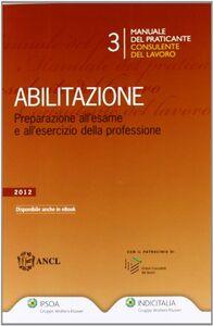 Foto Cover di Manuale del praticante consulente del lavoro. Abilitazione, Libro di  edito da Ipsoa