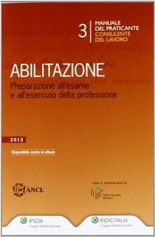 Manuale del praticante consulente del lavoro. Abilitazione.pdf