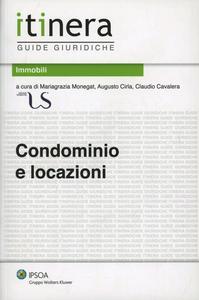 Libro Condominio e locazioni M. Grazia Monegat , Augusto Cirla , Augusto Cavalera