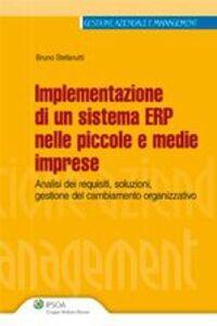 Foto Cover di Implementazione di un sistema ERP nelle PMI, Libro di Bruno Stefanutti, edito da Ipsoa