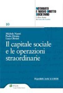 Libro Il capitale sociale e le operazioni straordinarie Michele Nastri , Paolo Divizia , Luca Olivieri