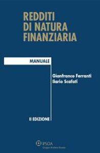 Libro Redditi di natura finanziaria Gianfranco Ferranti , Ilario Scafati
