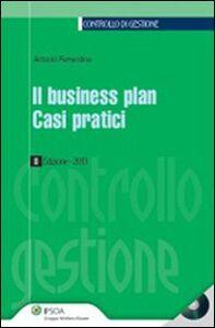 Libro Il business plan. Casi pratici. Con CD-ROM Antonio Ferrandina