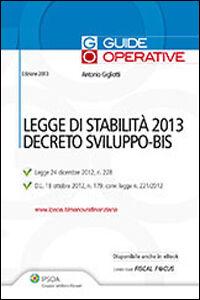 Libro Legge di stabilità 2013 e decreto sviluppo-bis Antonio Gigliotti