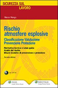 Libro Rischio atmosfere esplosive. Classificazione, valutazione, prevenzione, protezione Marzio Marigo