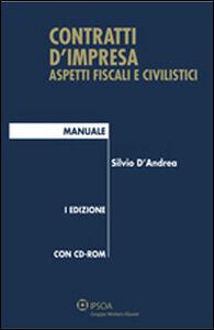 Libro Contratti d'impresa. Aspetti fiscali e civilistici. Manuale. Con CD-ROM Silvio D'Andrea