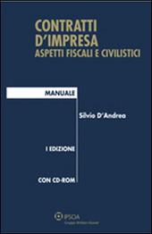 Contratti d'impresa. Aspetti fiscali e civilistici. Manuale. Con CD-ROM