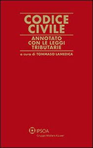 Libro Codice civile. Annotato con le leggi tributarie Tommaso Lamedica