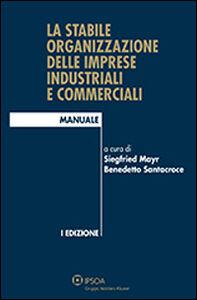 Foto Cover di La stabile organizzazione delle imprese industriali e commerciali, Libro di  edito da Ipsoa