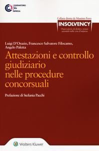 Libro Attestazioni e controllo giudiziario nelle procedure concorsuali Angelo Paletta , Francesco S. Filocamo , Luigi D'Orazio