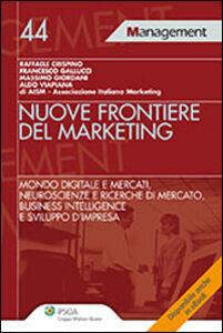 Libro Nuove frontiere del marketing. Mondo digitale e mercati, neuroscienze e ricerche di mercato, business intelligence e sviluppo d'impresa