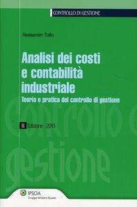 Foto Cover di Analisi dei costi e contabilità industriale. Teoria e pratica del controllo di gestione, Libro di Alessandro Tullio, edito da Ipsoa